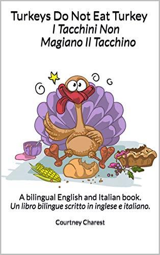 Turkeys Do Not Eat Turkey I Tacchini Non Magiano Il Tacchino: A...