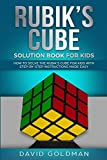 Rubiks Cube Solution Book For Kids: How to Solve the Rubik s Cube for Kids with Step-By-Step Instructions Made Easy (Color)