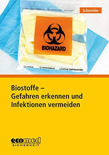 Biostoffe - Gefahren erkennen und Infektionen vermeiden