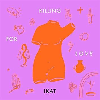 Killing For Love (IKAT Remix)