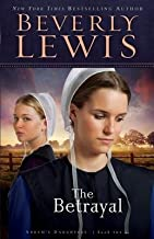 BY Lewis, Beverly ( Author ) [{ The Betrayal (Abram's Daughters #2) By Lewis, Beverly ( Author ) Feb - 01- 2013 ( Paperback ) } ]