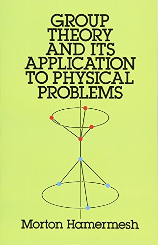 Compare Textbook Prices for Group Theory and Its Application to Physical Problems Dover Books on Physics Reprint Edition ISBN 9780486661810 by Hamermesh, Morton