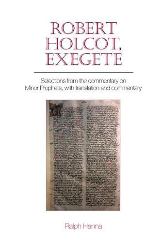 Compare Textbook Prices for Robert Holcot, exegete: Selections from the commentary on Minor Prophets, with translation and commentary Exeter Medieval Texts and Studies LUP Annotated Edition ISBN 9781800859739 by Hanna, Ralph