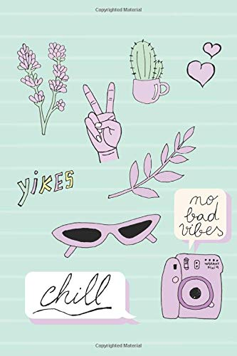 Yikes, Chill, No Bad Vibes, Girl Bullet Journal: dot grid journal, sketch book diary for cool girls