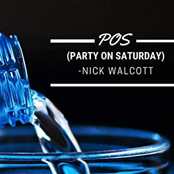 POS (Party on Saturday)