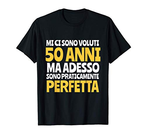 Regalo Femmina 50 Anni Divertente Compleanno Ragazza Donna Maglietta