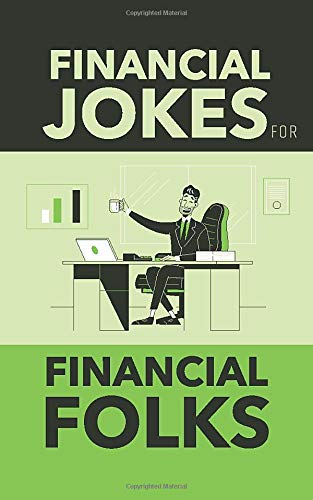 Financial Jokes for Financial Folks: Accounting and Finance Jokes