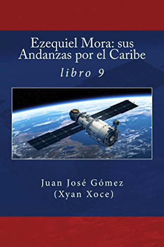 Ezequiel Mora: sus Andanzas por el Caribe (libro 9)