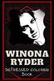 Winona Ryder Distressed Coloring Book: Artistic Adult Coloring Book