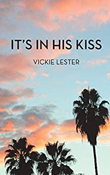 It's In His Kiss by [Vickie Lester]