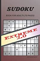 Sudoku Book for Adults: Extreme Sudoku Puzzles with Solutions. Volume 2 Extreme Edition. For Expert Level. Puzzle Book for Adults. (Volume 2 Sudoku Puzzles for Adults)
