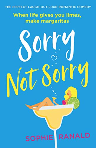 Sorry Not Sorry: The perfect laugh out loud romantic comedy (English Edition)