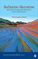 Reflexive Narrative: Self-Inquiry Toward Self-Realization and Its Performance (Qualitative Research Methods)
