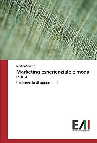 Marketing esperienziale e moda etica: Un intreccio di opportunità
