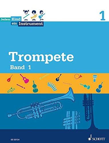 Jedem Kind ein Instrument: Band 1 - JeKi. Trompete. Schülerheft.