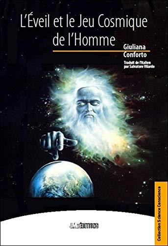 L'Eveil et le Jeu Cosmique de l'Homme (Science Conscience)