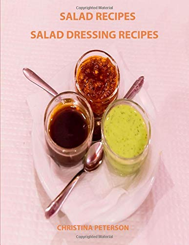 Salad Recipes Salad Dressing Recipes: Every page has space for notes. 49 individual titles to choose from: French, Roquefort, Thousand Island and more