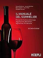 il manuale del sommelier: principi di viticoltura ed enologia, degustazione, abbinamenti, legislazione, altre bevande