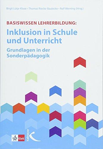Basiswissen Lehrerbildung:: Inklusion in Schule und Unterricht - Grundlagen in der Sonderpädagogik: Grundlagen in der Sonderpdagogik