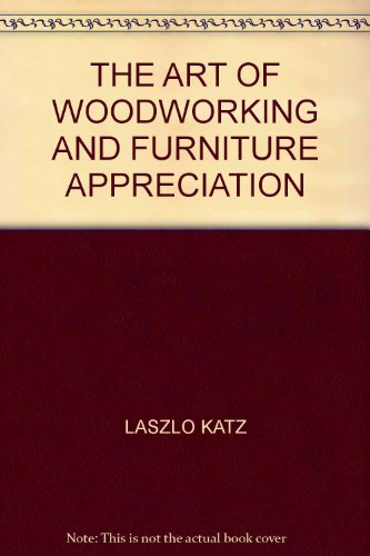 The art of woodworking and furniture appreciation