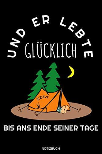 Und Er Lebte Glücklich: Lustiges Camping Notizbuch Reisetagebuch für den Zelt oder Wander Urlaub und Zeltlager I Größte 6 x 9 I Liniert 110 Seiten I ... Block Liniertes Heft Ferien Entwurf Konzept