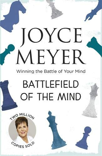 Battlefield of the Mind: Winning the Battle of Your Mind: Winning the Battle in Your Mind