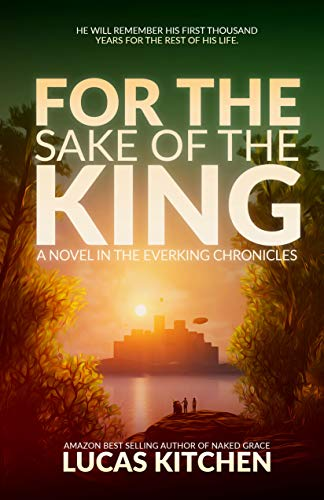For The Sake Of The King: A Novel In The Everking Chronicles
