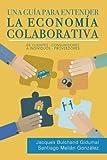Una guía para entender la economía colaborativa: de clientes-consumidores...