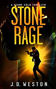 Stone Rage: A Stone Cold Thriller (Stone Cold Thriller Series Book 4)