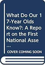 What Do Our 17-Year-Olds Know?: A Report on the First National Assessment of History and Literature