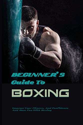 Beginner's Guide To Boxing: Improve Your Fitness, And Confidence And Have Fun With Boxing: Footwork