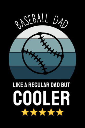 Baseball Dad: Funny Baseball Player Blank Lined Notebook Journal Gift For Everyone Men Women, Birthday And Christmas Present Ideas For Baseball Lover, Coach, Retired Dad Grandpa