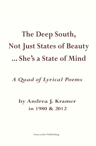 The Deep South, Not Just States of Beauty…She's a State of Mind: Quad of Lyrical Poems (English Edition)