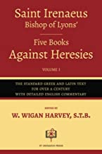 St. Irenaeus, Bishop of Lyons', Five Books Against Heresies (Volume 1): Greek and Latin Edition
