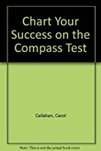 Chart Your Success on the Compass Test by Carol Callahan (1997-05-03)