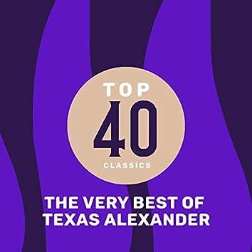 Top 41 Classics - The Very Best of Texas Alexander