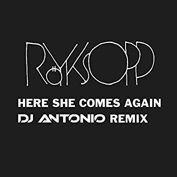 Here She Comes Again (DJ Antonio Extended Mix)