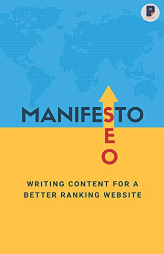 Manifesto to SEO: Writing Content for a Better Ranking Website