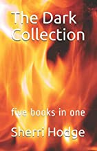 The Dark Collection: five books in one (The Darkness Within)