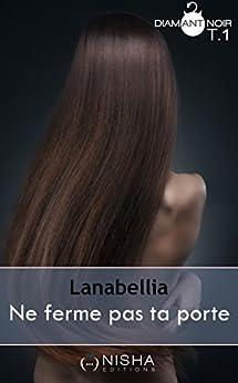 Ne ferme pas ta porte - tome 1 par [Lanabellia]