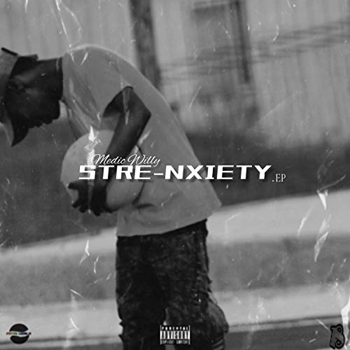 Stre-Nxiety EP [Explicit]