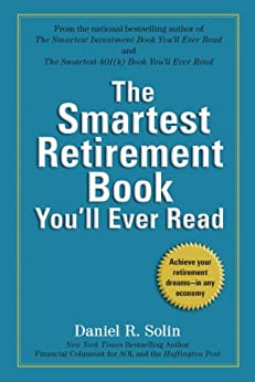 The Smartest Retirement Book You'll Ever Read by [Daniel R. Solin]