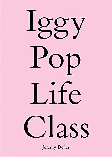 Iggy Pop Life Class: A Project by Jeremy Deller