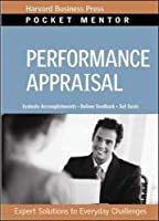 Performance Appraisal: Expert Solutions to Everyday Challenges (Pocket Mentor)