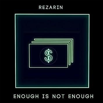 Enough Is Not Enough