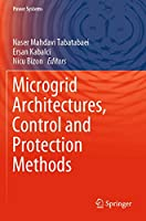 Microgrid Architectures, Control and Protection Methods (Power Systems)
