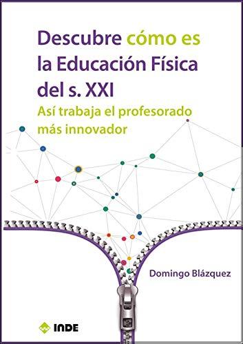 DESCUBRE COMO ES LA EDUCACION FISICA DEL S XXI