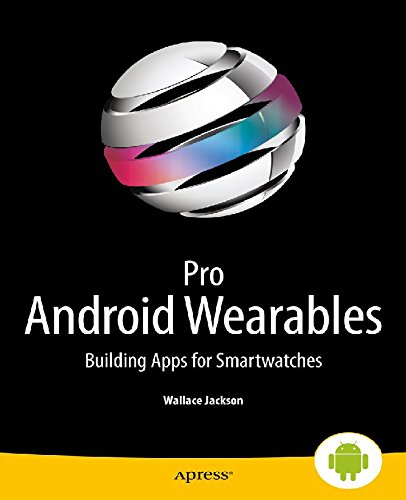 Pro Android Wearables: Building Apps for Smartwatches (English Edition)