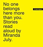 No One Belongs Here More Than You: Stories