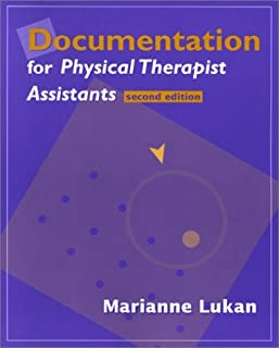 Documentation for Physical Therapist Assistants by Marianne Lukan MA BS PT (2001-05-21)